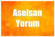 aselsan hisse yorum
