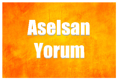 Aselsan Hisse Yorum ve Analizi